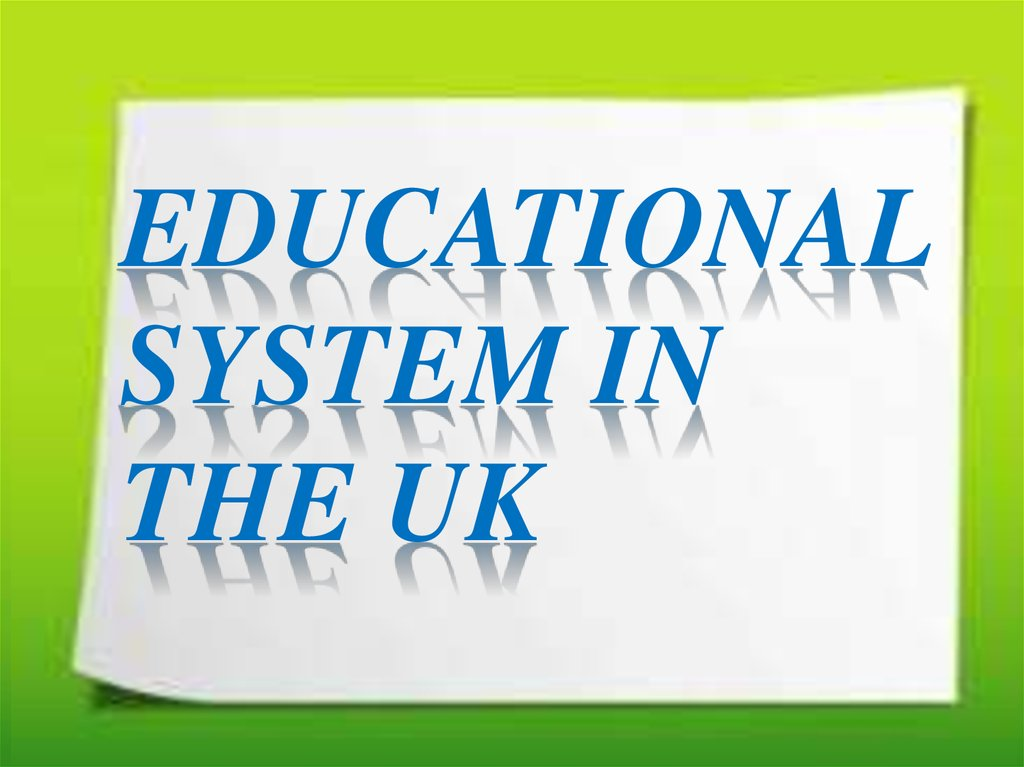 Educational system in the UK