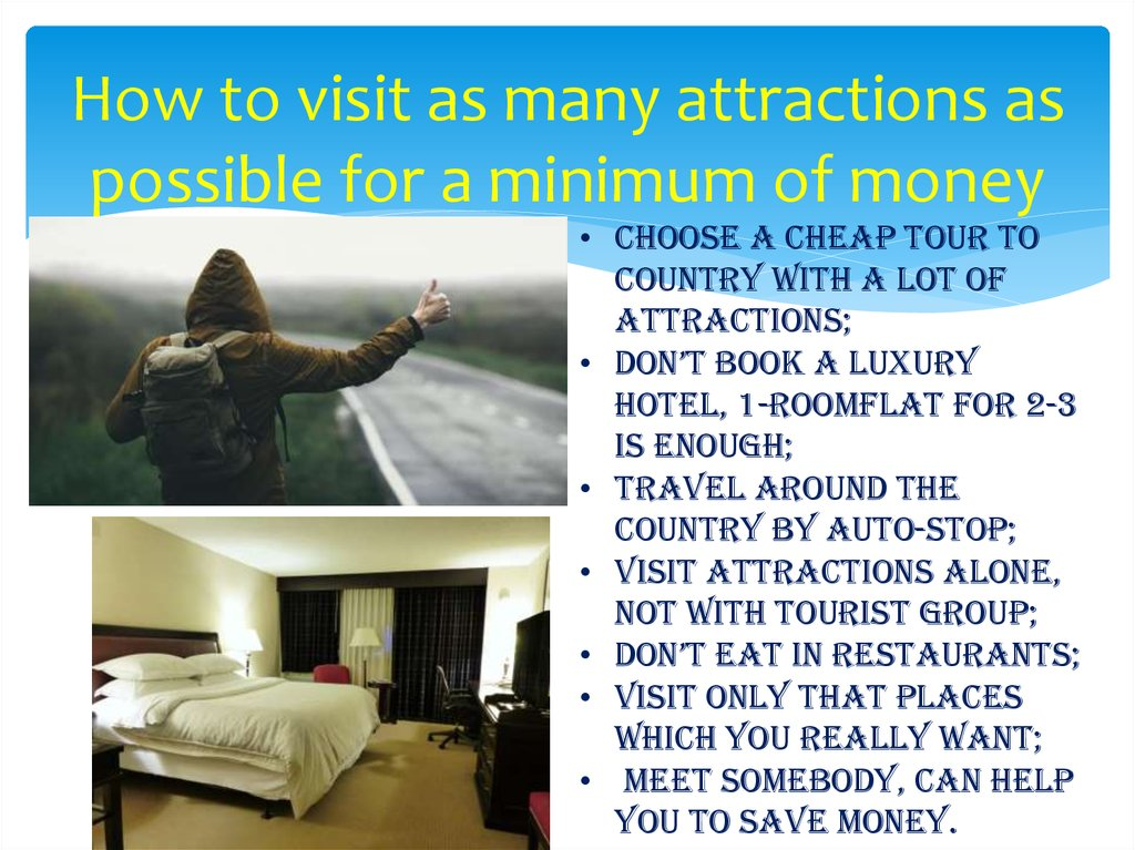 How to visit as many attractions as possible for a minimum of money