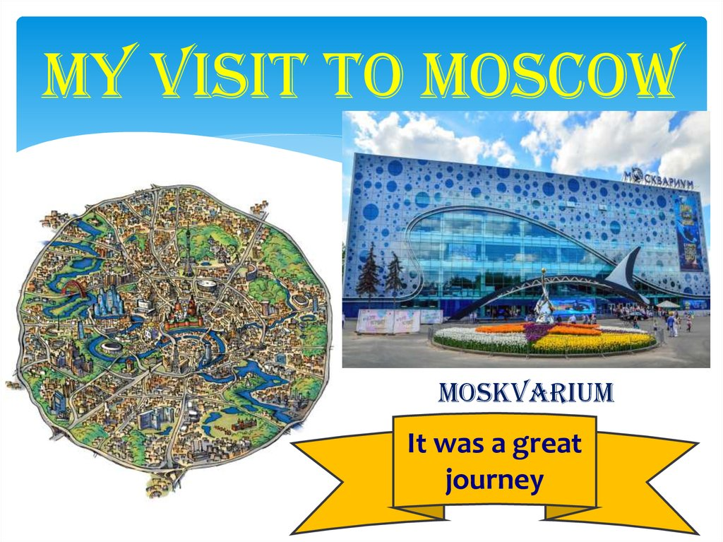 My visit to Moscow