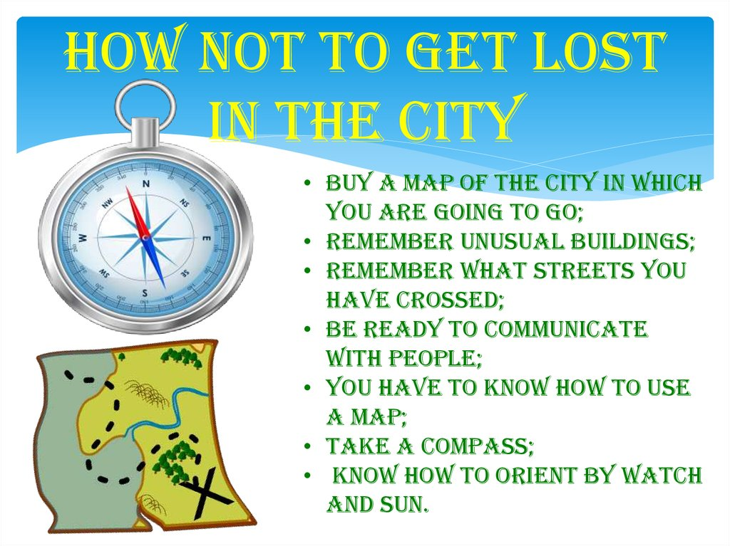 How not to get lost in the city