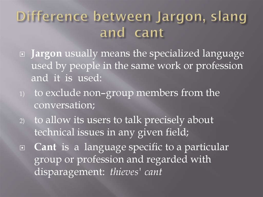 Difference between Jargon, slang and cant