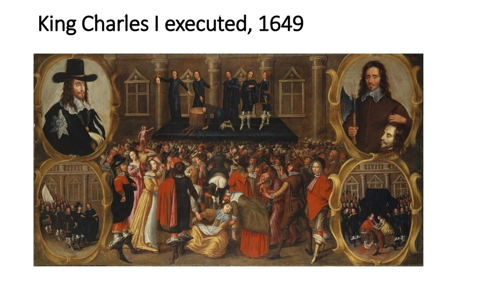 King Charles I executed, 1649