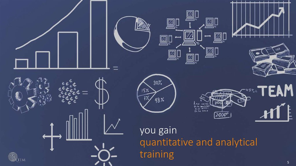 you gain quantitative and analytical training