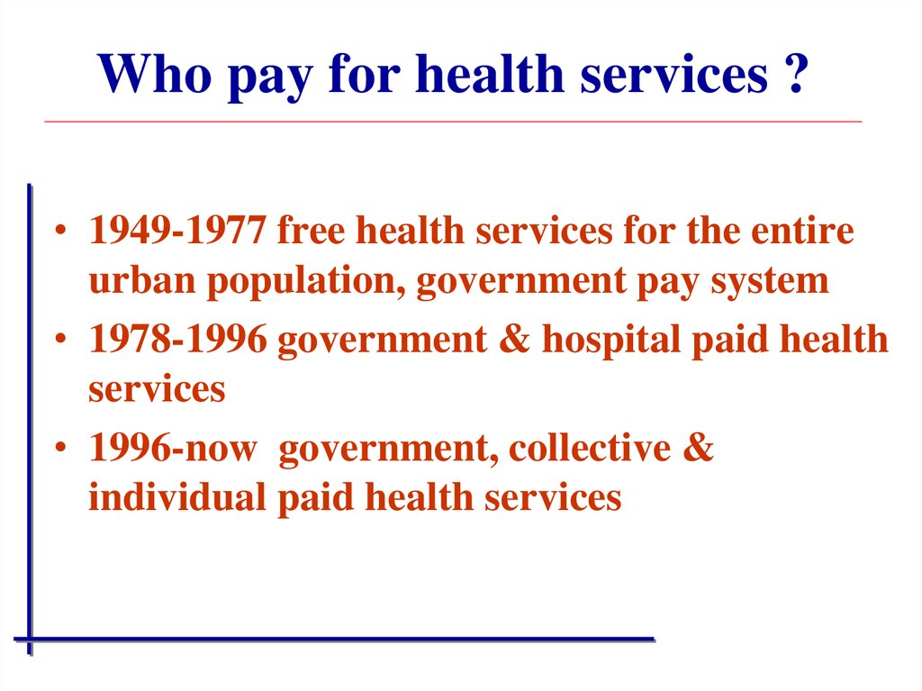 Who pay for health services ?
