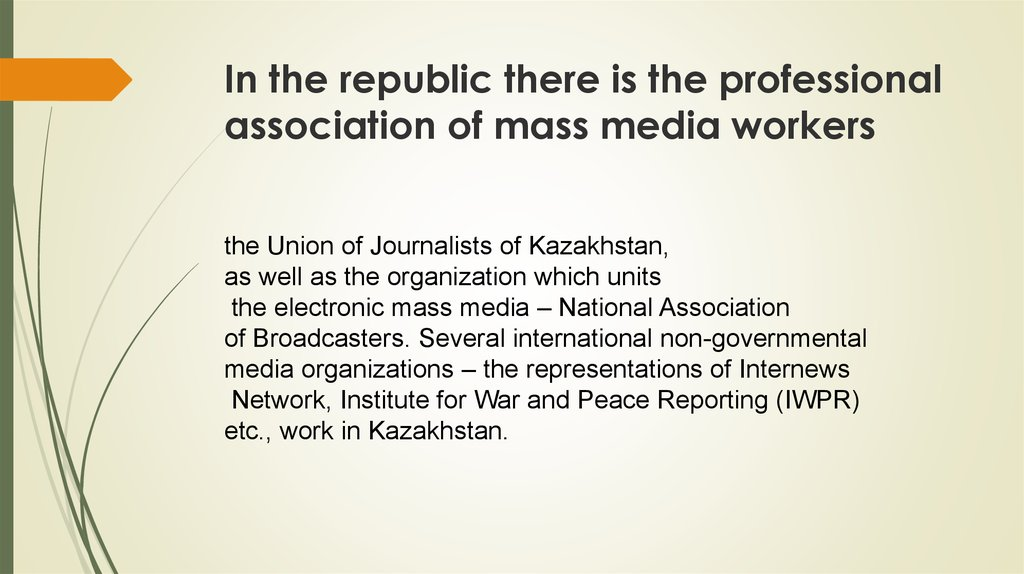 In the republic there is the professional association of mass media workers