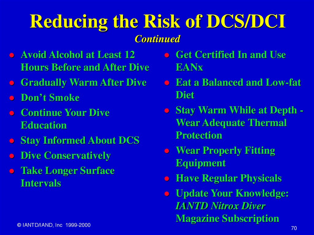 Reducing the Risk of DCS/DCI Continued
