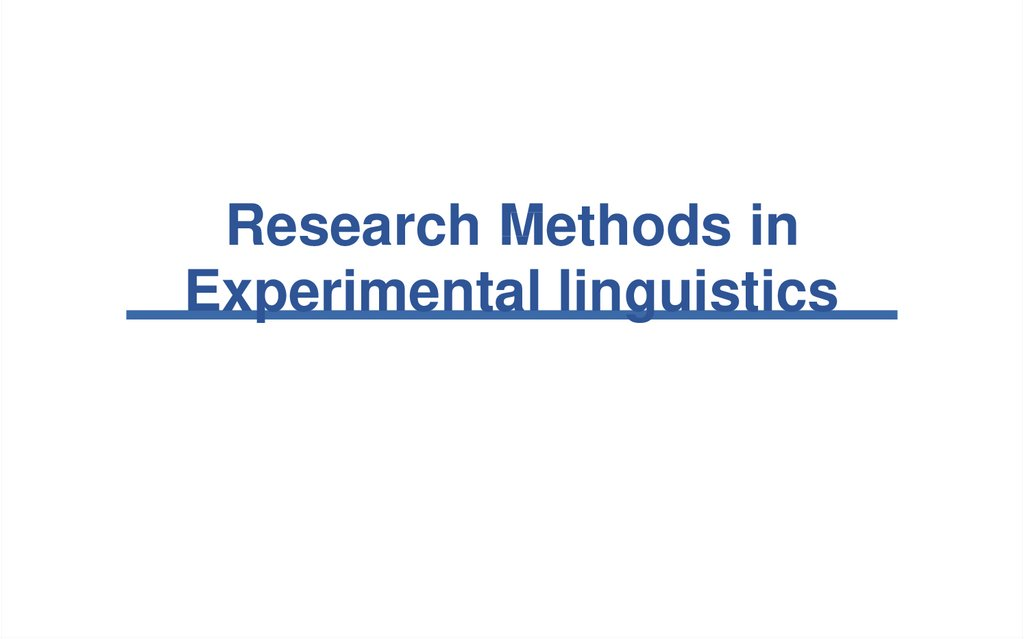 Research Methods in Experimental linguistics
