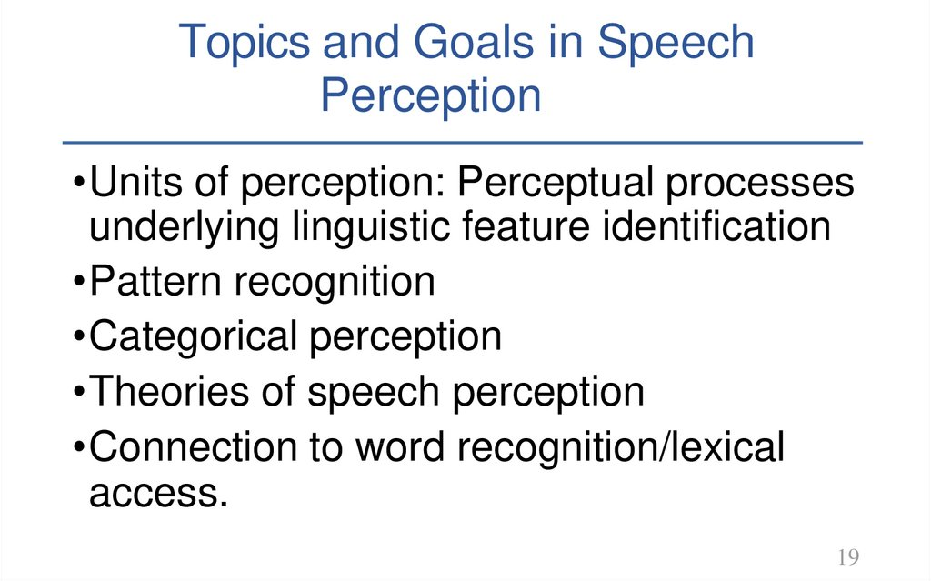 Topics and Goals in Speech Perception