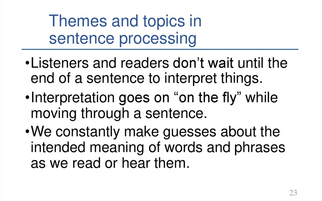 Themes and topics in sentence processing