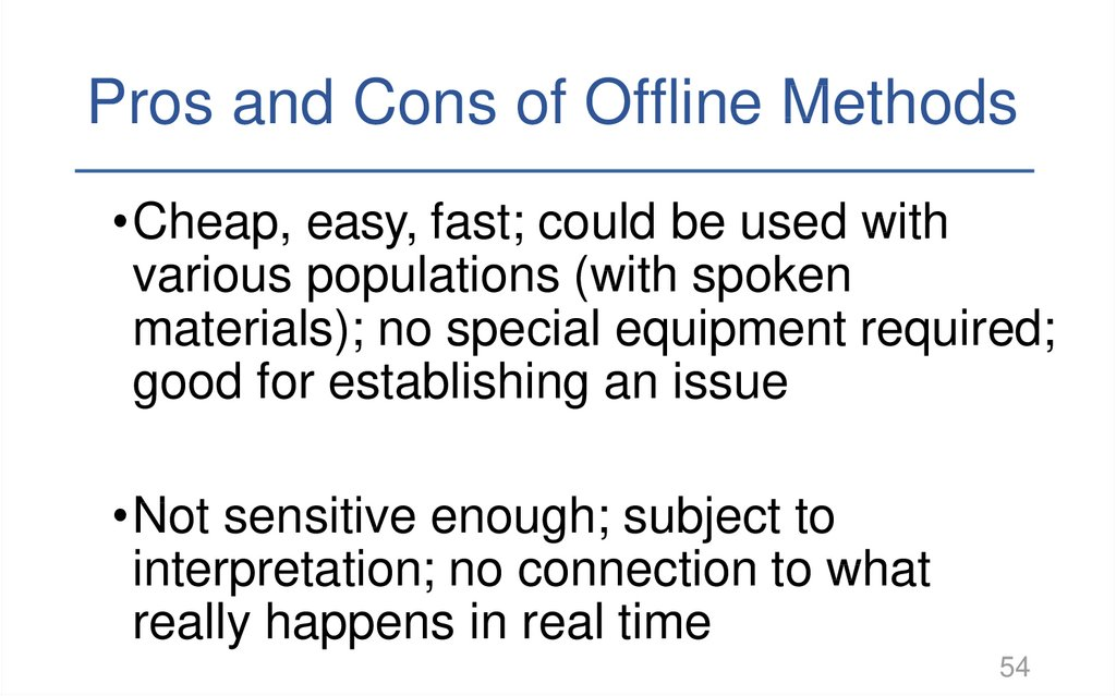 Pros and Cons of Offline Methods
