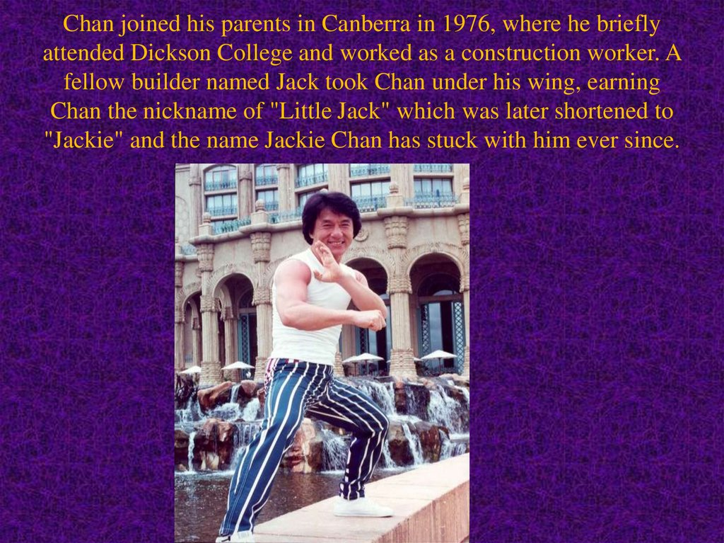 Chan joined his parents in Canberra in 1976, where he briefly attended Dickson College and worked as a construction worker. A