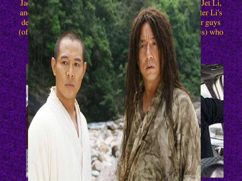 Jackie Chan created his screen persona as a response to Jet Li, and the numerous imitators who appeared before and after Li's