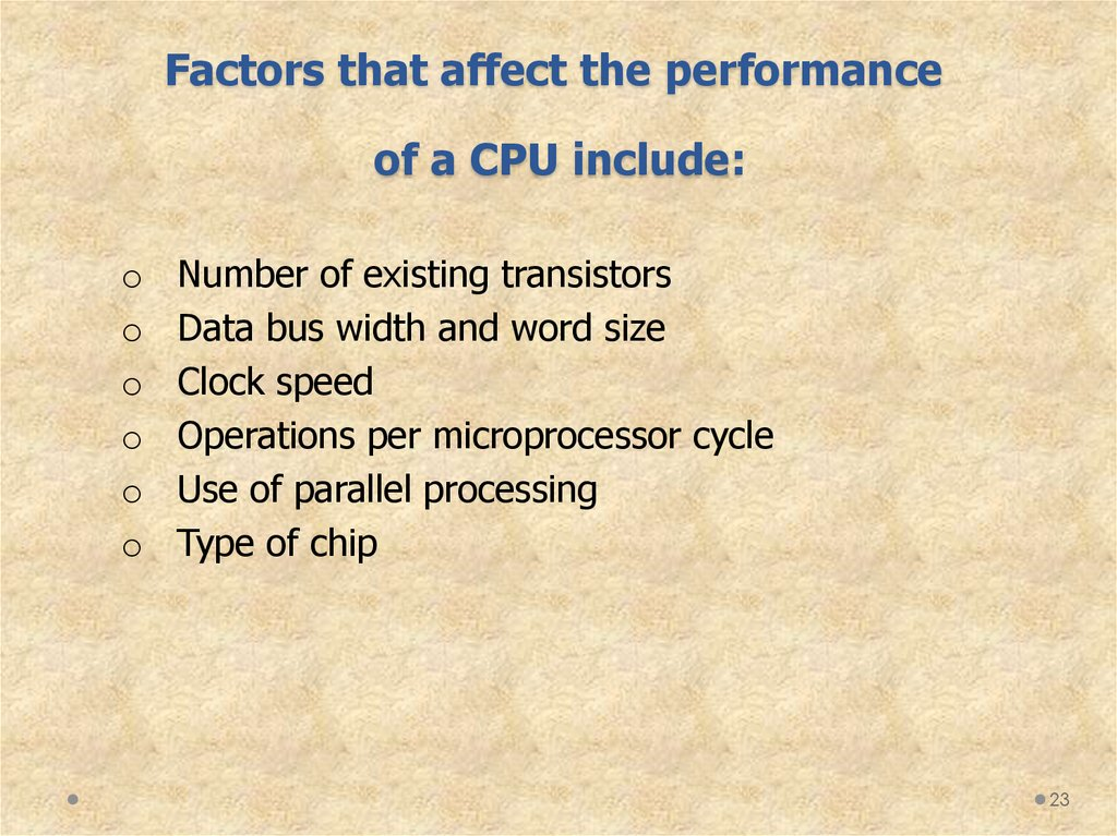 Factors that affect the performance of a CPU include: