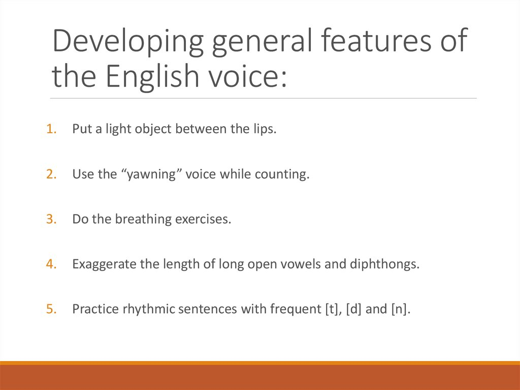 Developing general features of the English voice: