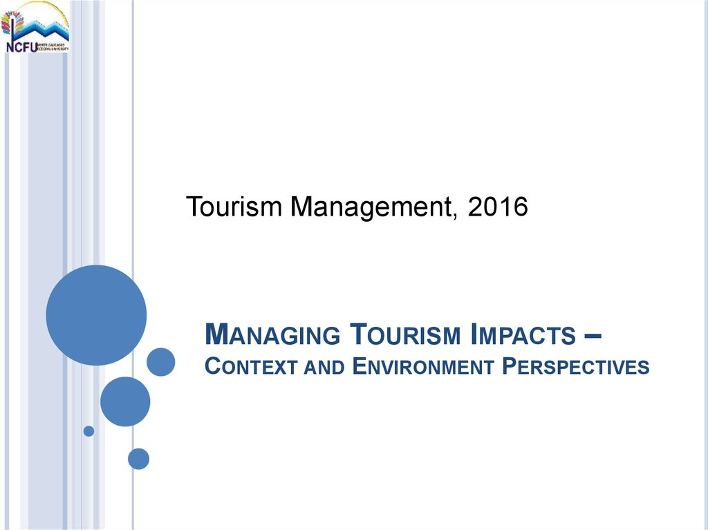 MANAGING TOURISM IMPACTS – CONTEXT AND ENVIRONMENT PERSPECTIVES