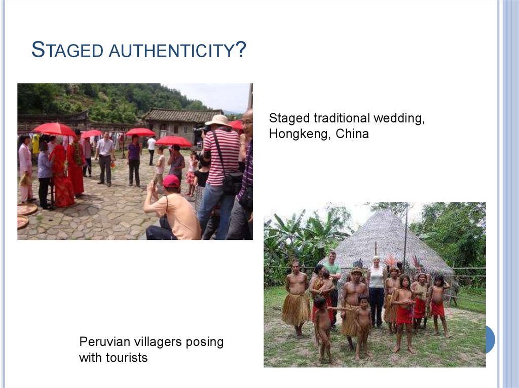 STAGED AUTHENTICITY?