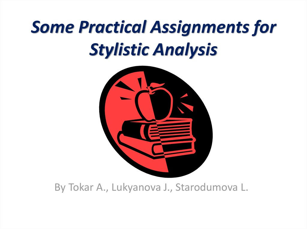 Some Practical Assignments for Stylistic Analysis
