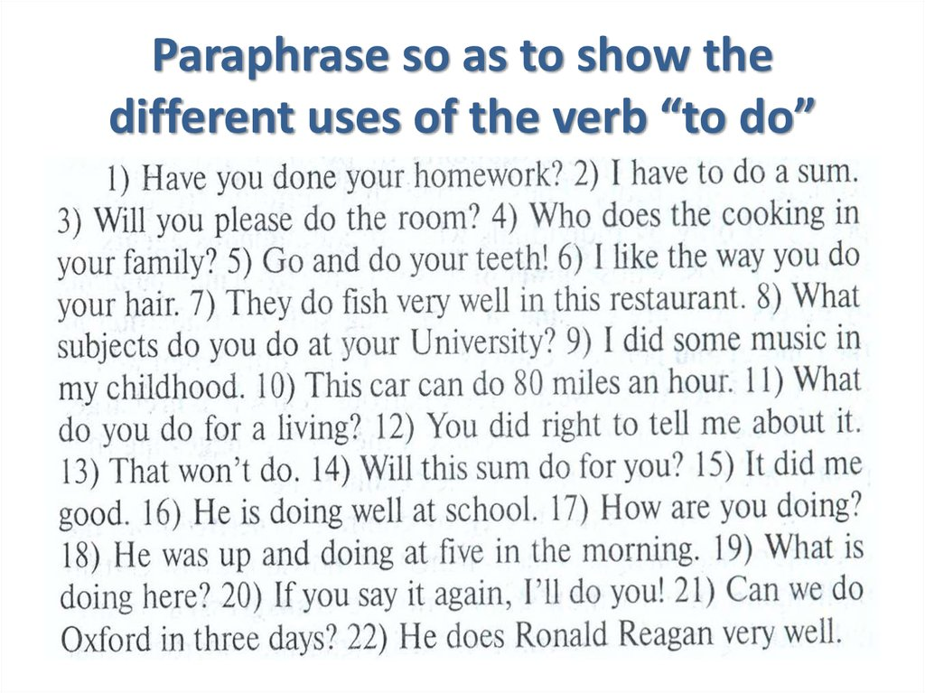 "Paraphrase so as to show the different uses of the verb ""to do"""