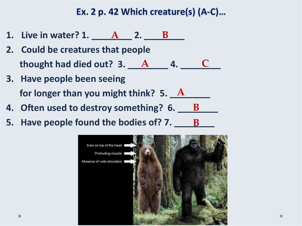 Ex. 2 p. 42 Which creature(s) (A-C)…