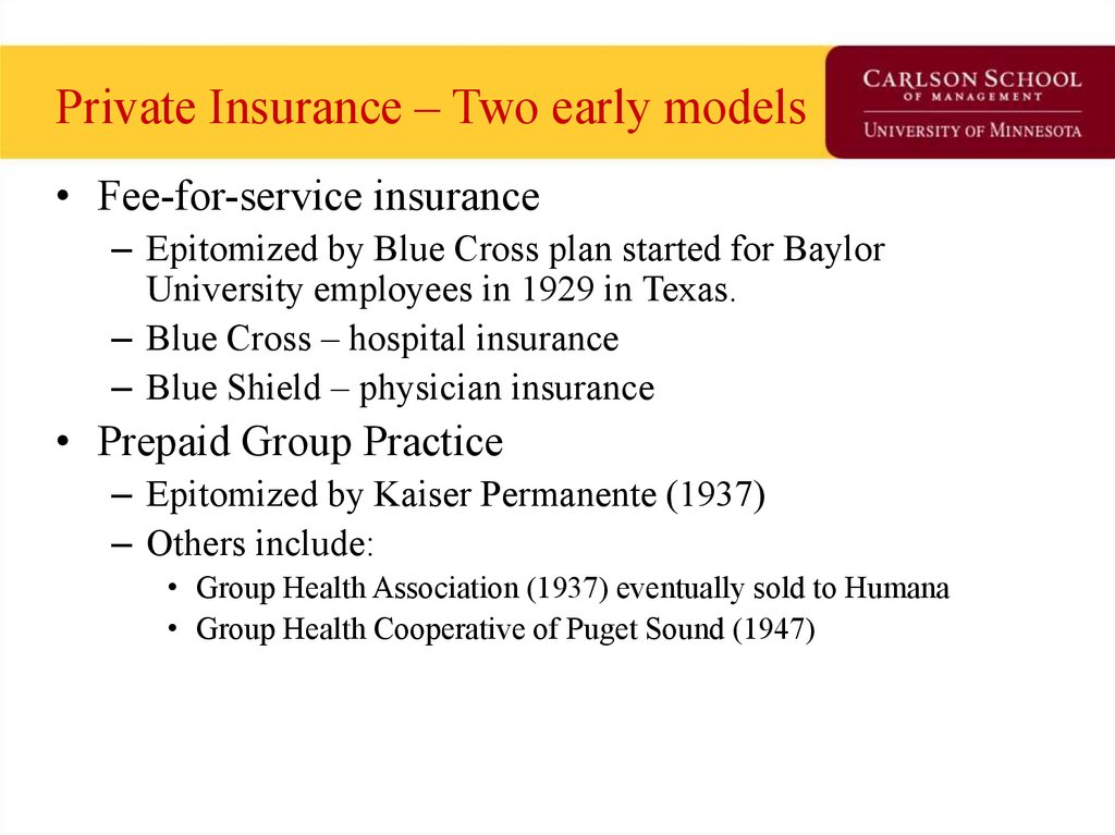 Private Insurance – Two early models
