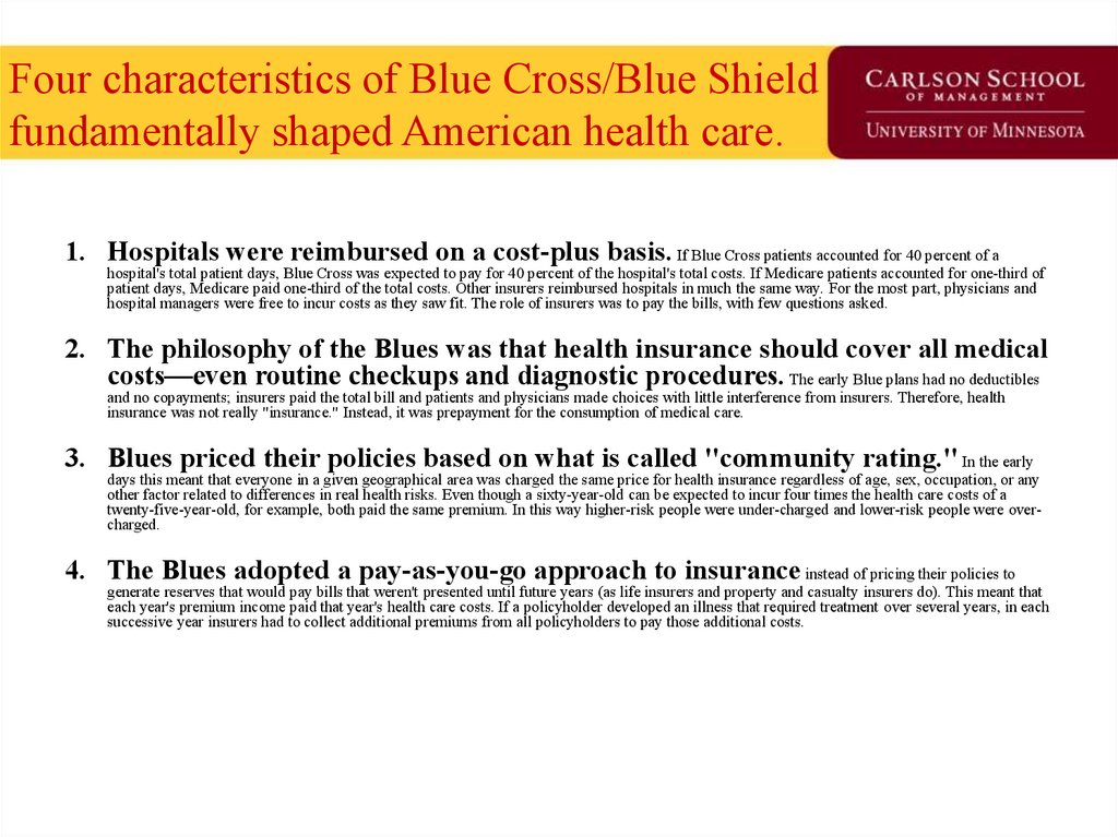 Four characteristics of Blue Cross/Blue Shield fundamentally shaped American health care.