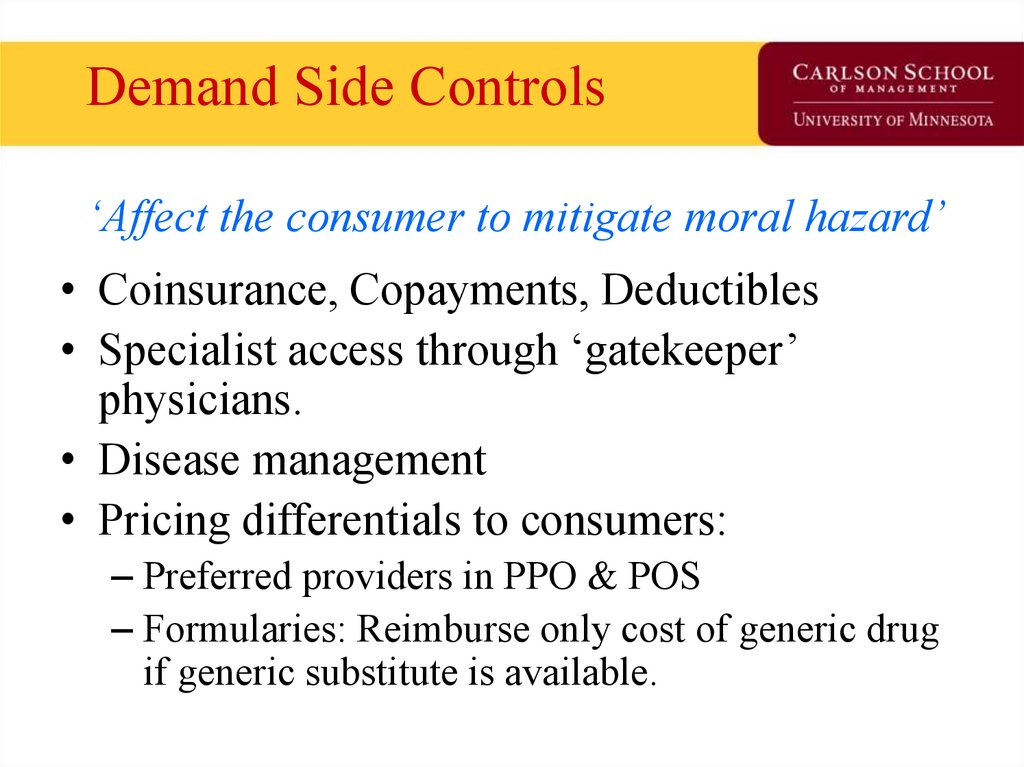 Demand Side Controls 'Affect the consumer to mitigate moral hazard'