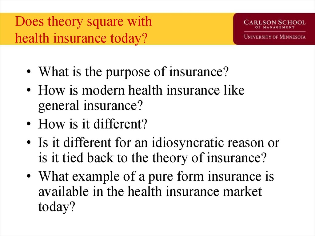 Does theory square with health insurance today?