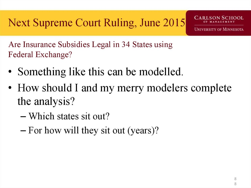 Next Supreme Court Ruling, June 2015 Are Insurance Subsidies Legal in 34 States using Federal Exchange?