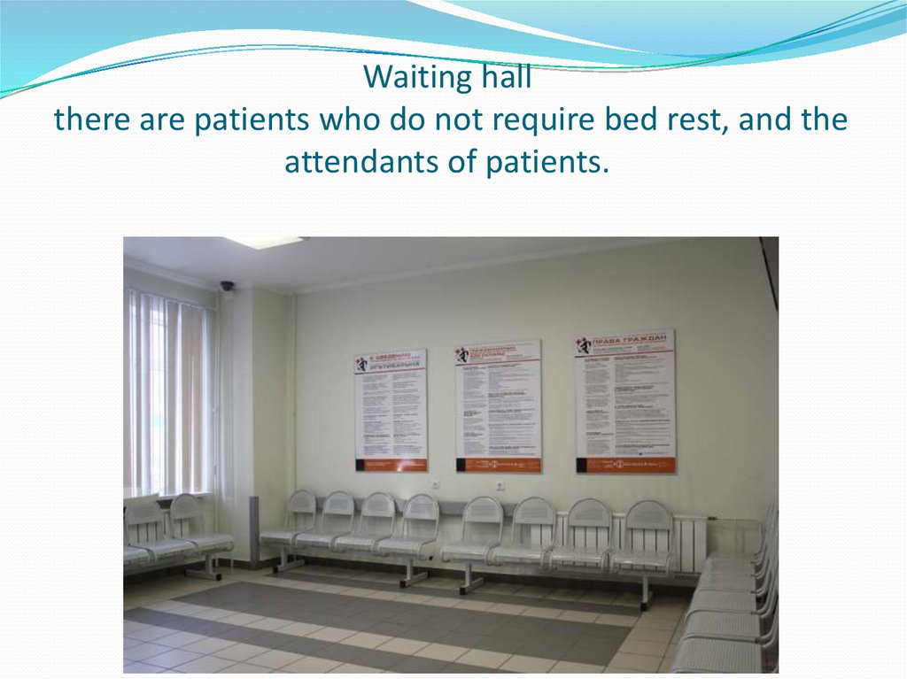 Waiting hall there are patients who do not require bed rest, and the attendants of patients.