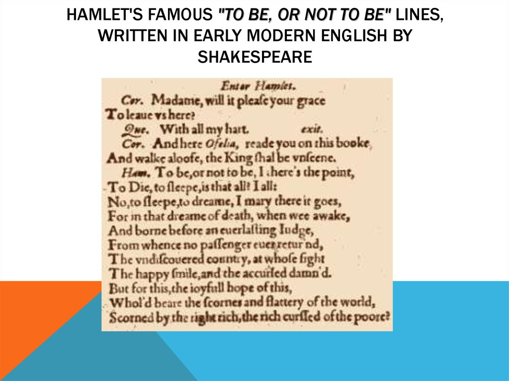 "Hamlet's famous ""To be, or not to be"" lines, written in Early Modern English by Shakespeare"