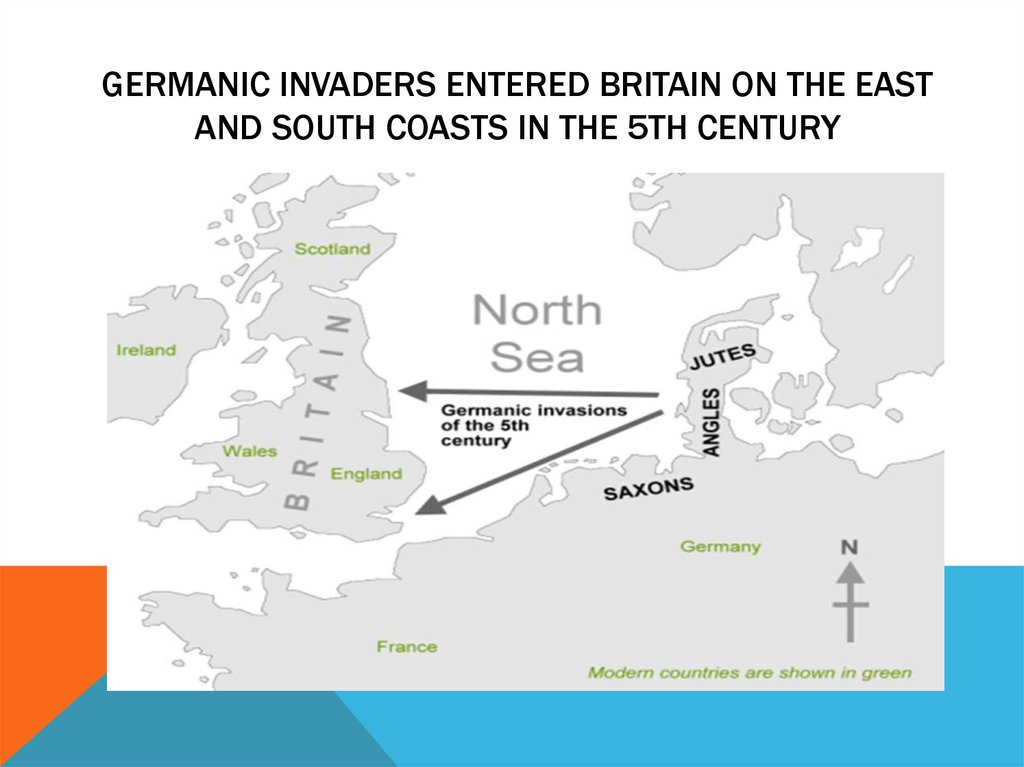 Germanic invaders entered Britain on the east and south coasts in the 5th century