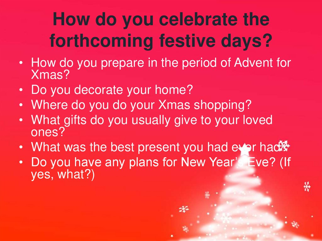 How do you celebrate the forthcoming festive days?