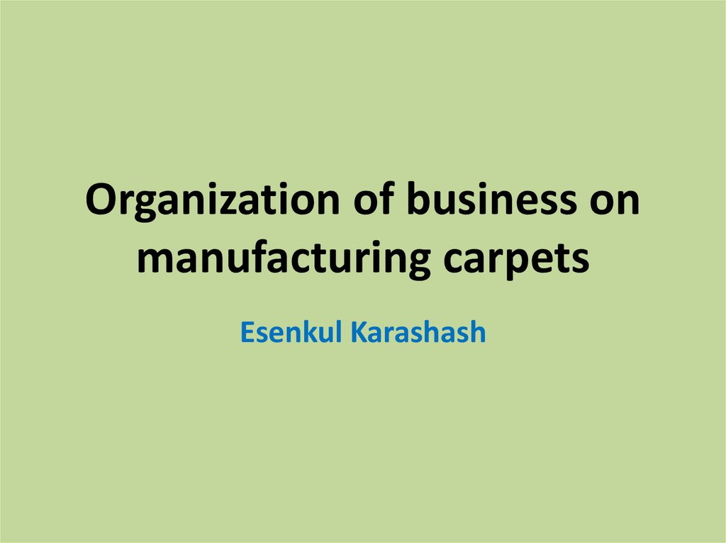 Organization of business on manufacturing carpets