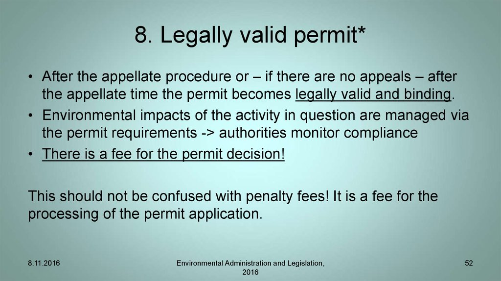 8. Legally valid permit*