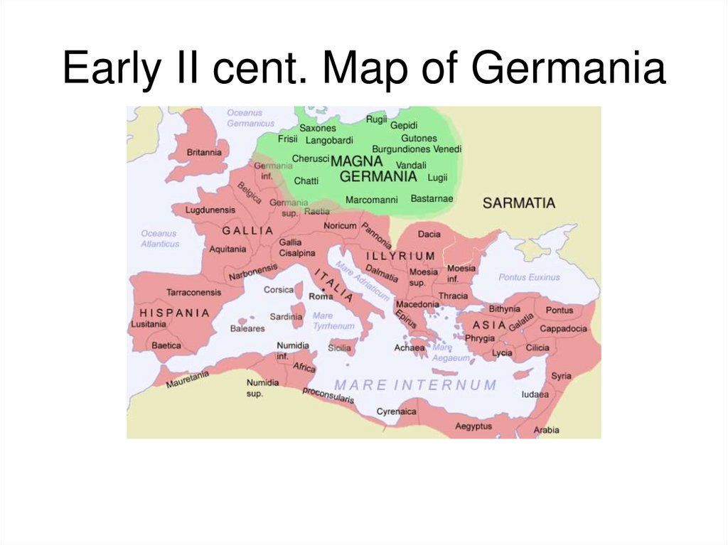 Early II cent. Map of Germania