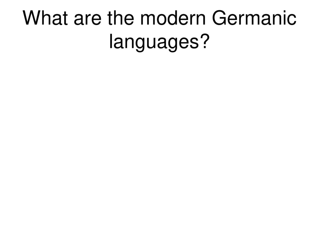 What are the modern Germanic languages?