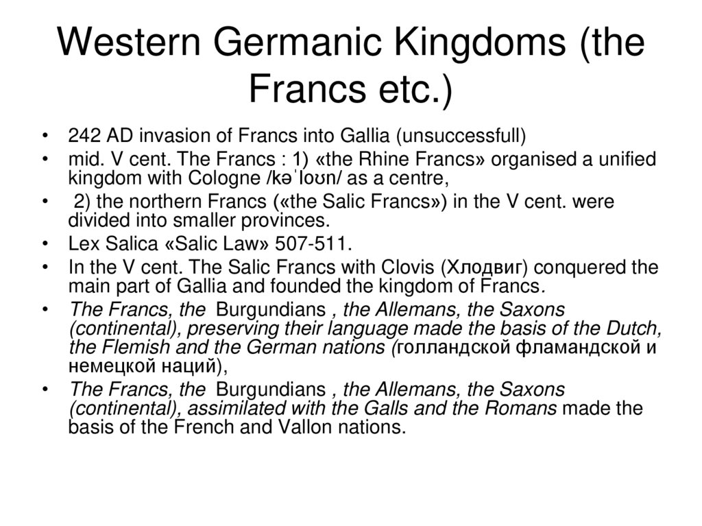 Western Germanic Kingdoms (the Francs etc.)