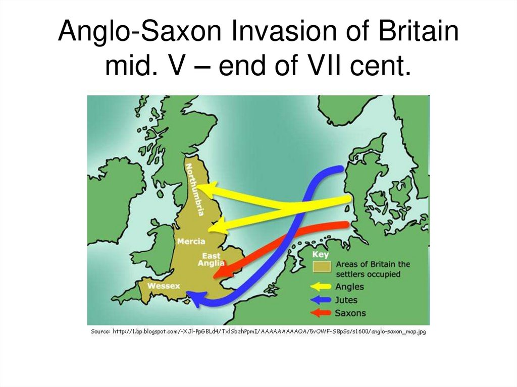 Anglo-Saxon Invasion of Britain mid. V – end of VII cent.