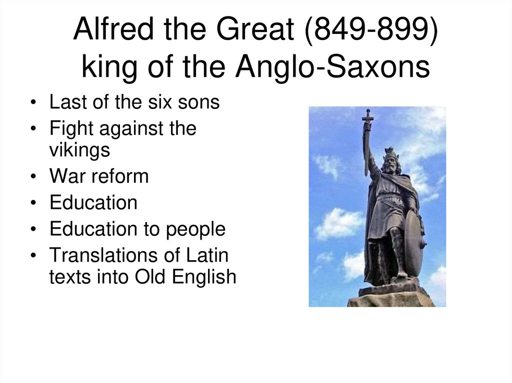 Alfred the Great (849-899) king of the Anglo-Saxons