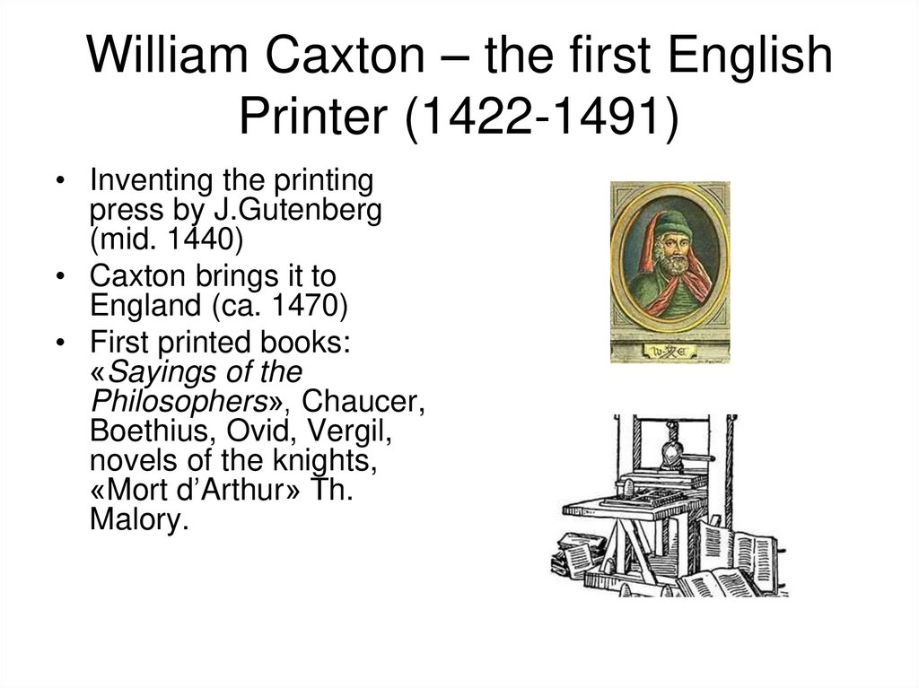 William Caxton – the first English Printer (1422-1491)