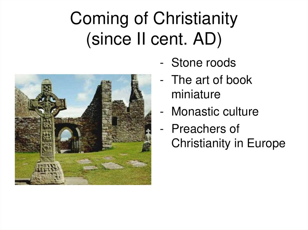 Coming of Christianity (since II cent. AD)