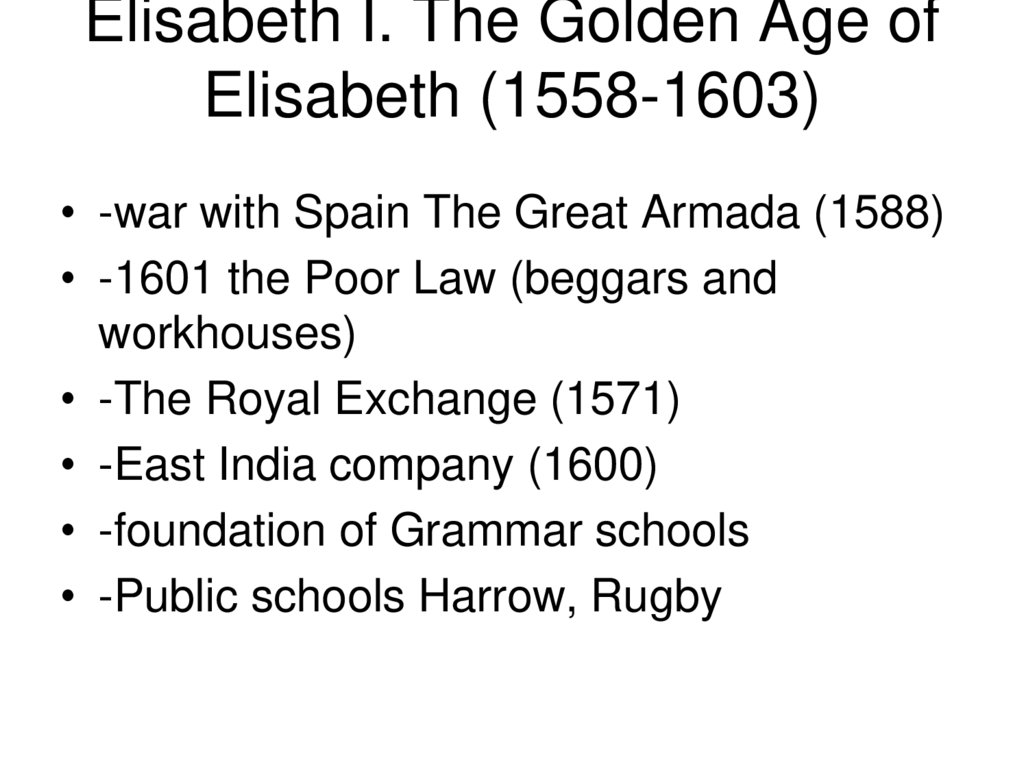 Elisabeth I. The Golden Age of Elisabeth (1558-1603)