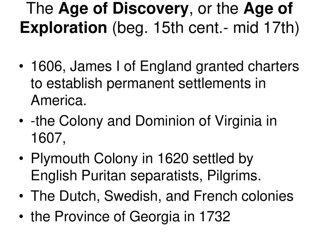 The Age of Discovery, or the Age of Exploration (beg. 15th cent.- mid 17th)