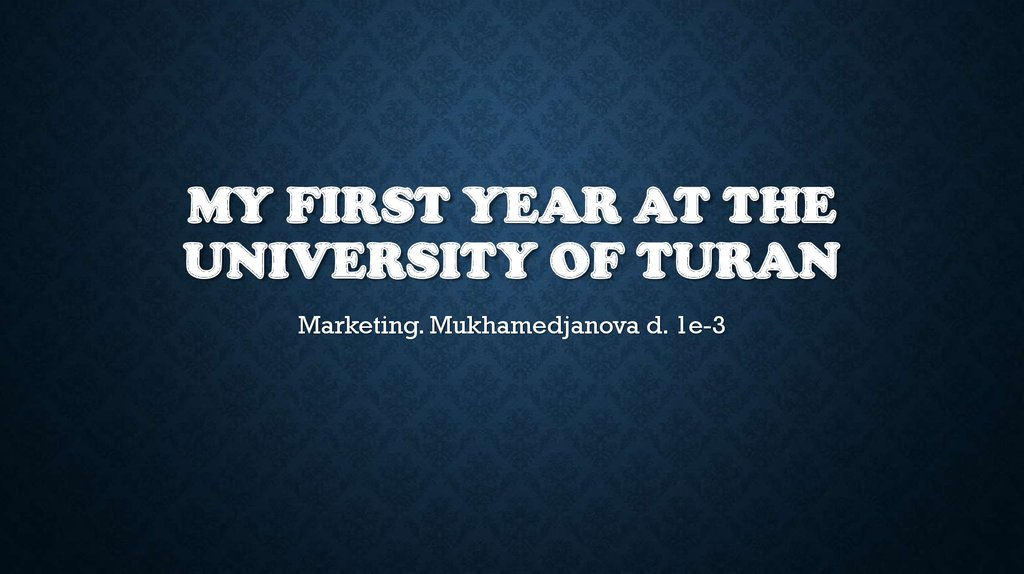 My first year at the University of Turan