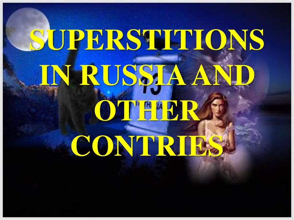 SUPERSTITIONS IN RUSSIA AND OTHER CONTRIES