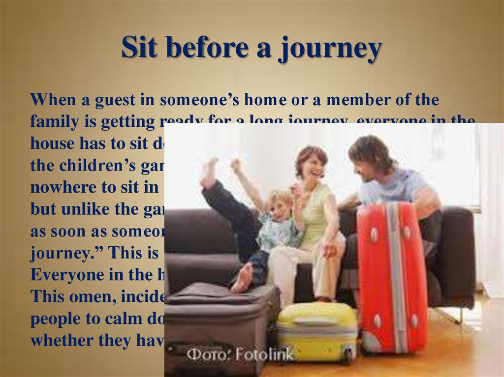 Sit before a journey