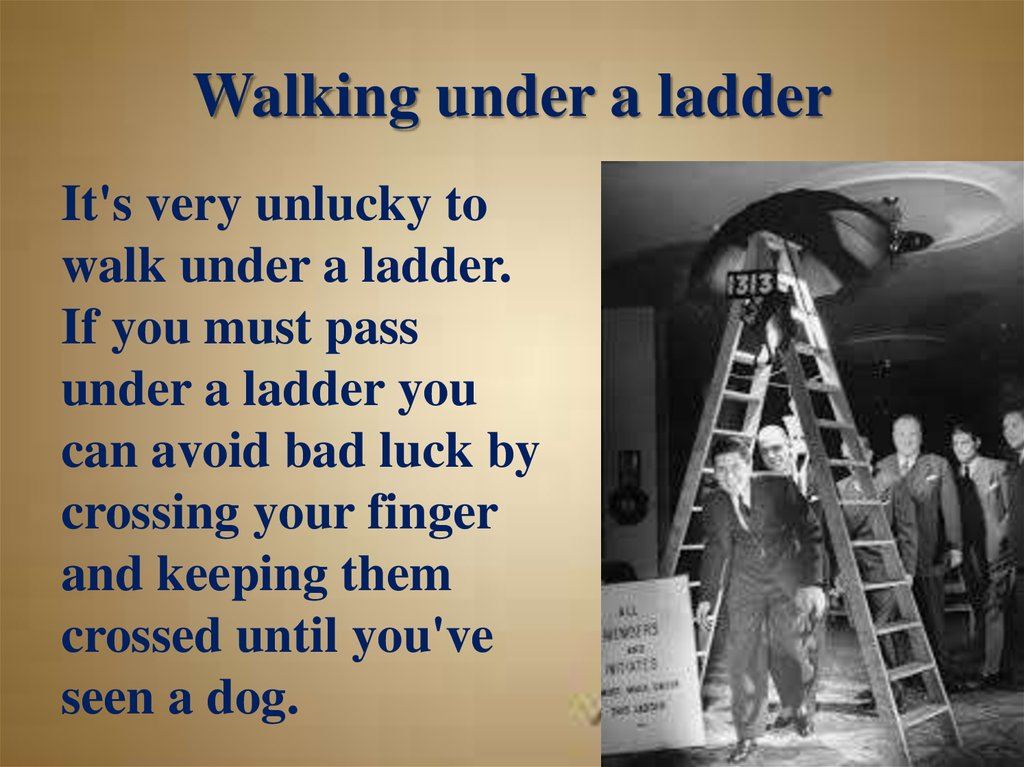 Walking under a ladder
