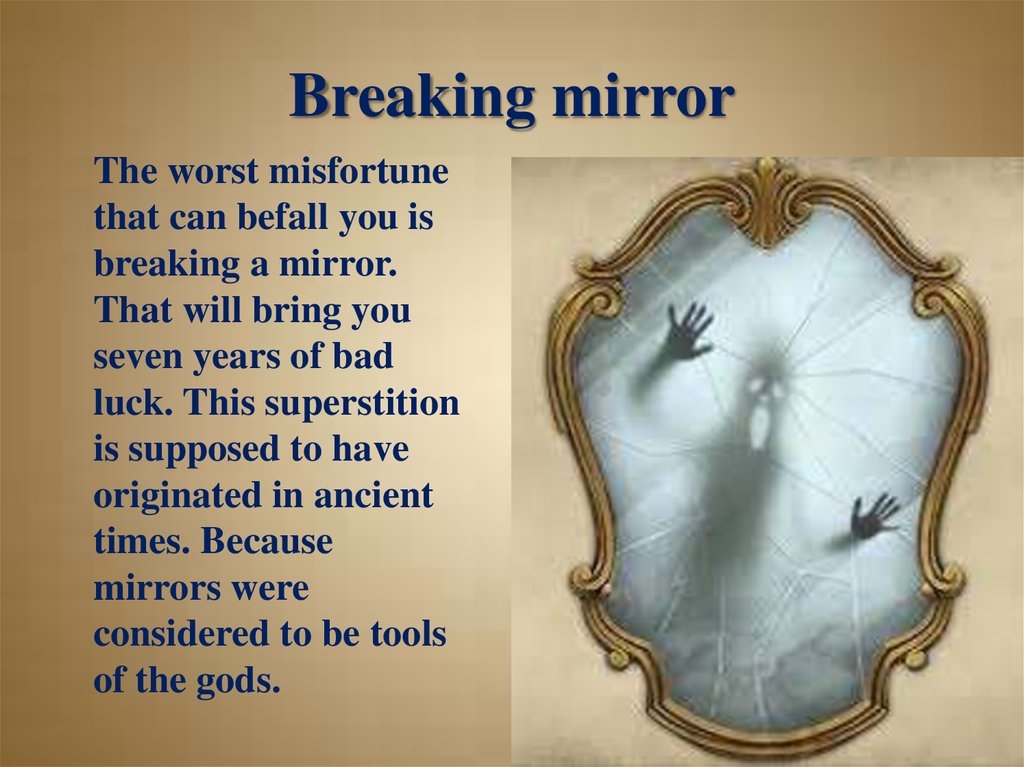 Breaking mirror