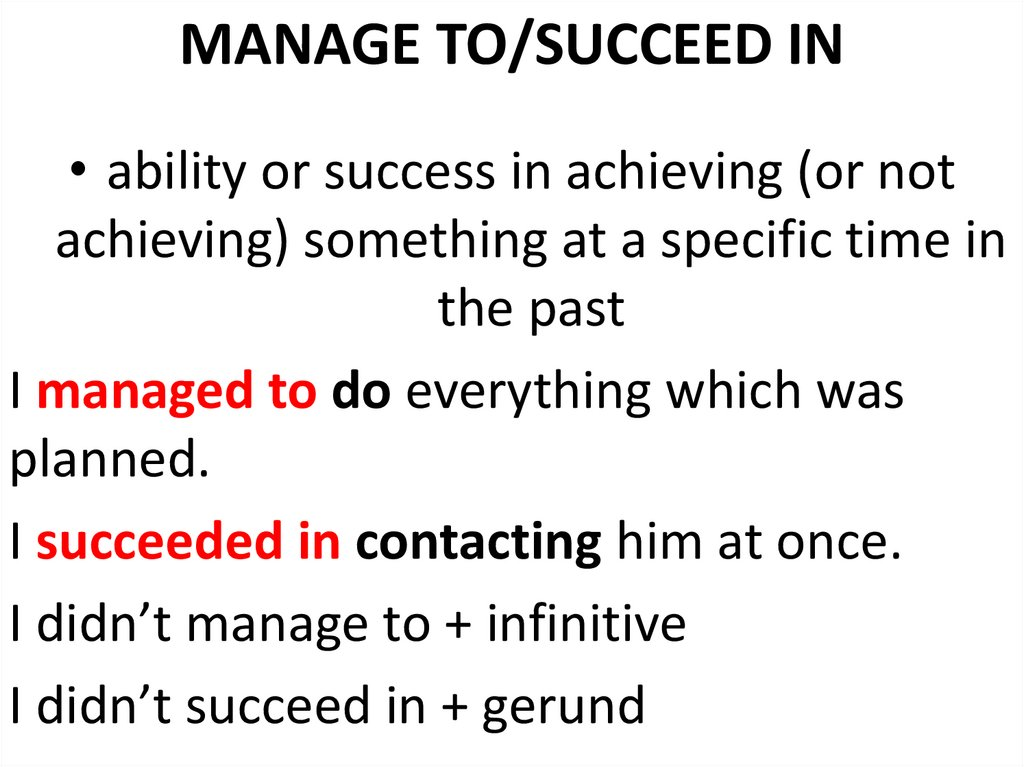 MANAGE TO/SUCCEED IN
