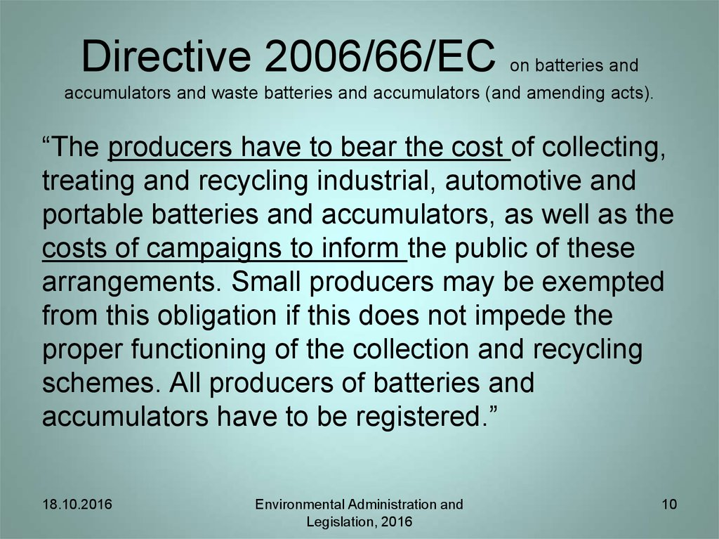 Directive 2006/66/EC on batteries and accumulators and waste batteries and accumulators (and amending acts).